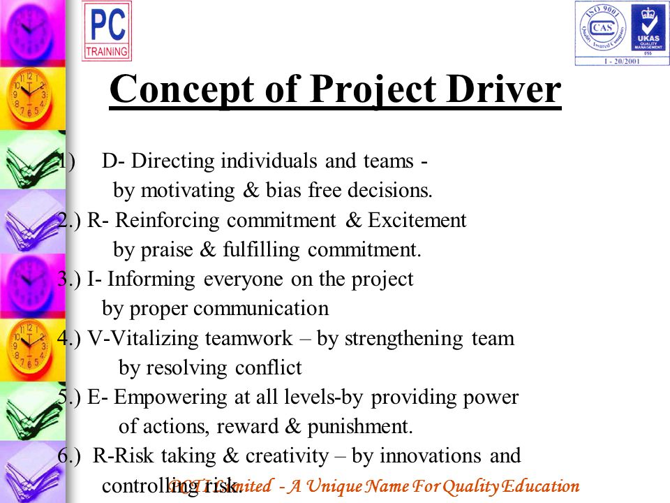 PCTI Limited - A Unique Name For Quality Education Concept of Project Driver 1)D- Directing individuals and teams - by motivating & bias free decision