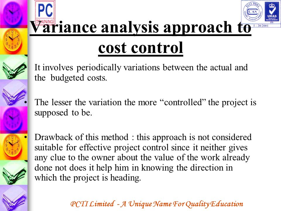 PCTI Limited - A Unique Name For Quality Education Variance analysis approach to cost control It involves periodically variations between the actual a