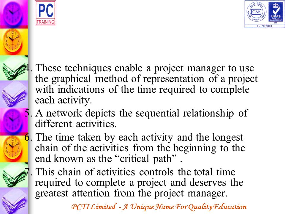 PCTI Limited - A Unique Name For Quality Education 4. These techniques enable a project manager to use the graphical method of representation of a pro