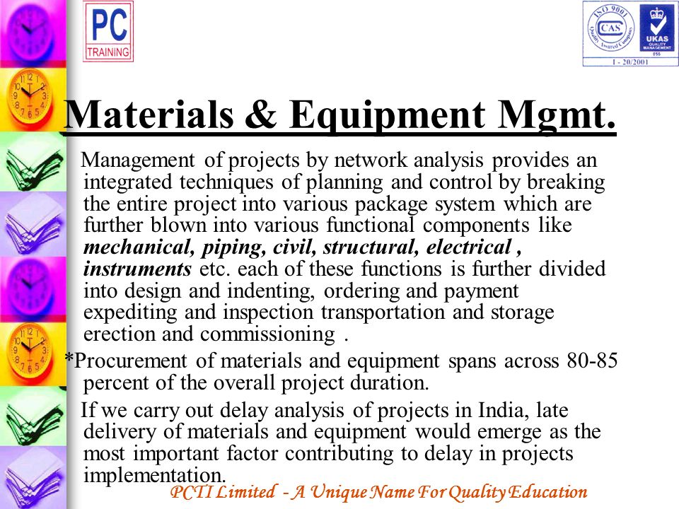 PCTI Limited - A Unique Name For Quality Education Materials & Equipment Mgmt. Management of projects by network analysis provides an integrated techn