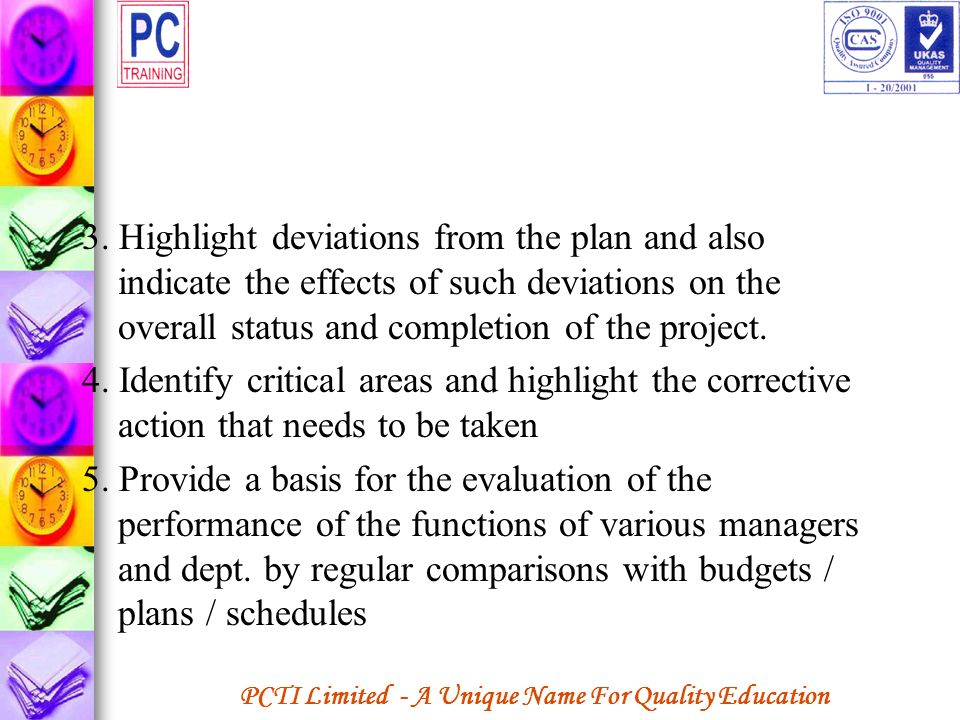 PCTI Limited - A Unique Name For Quality Education 3. Highlight deviations from the plan and also indicate the effects of such deviations on the overa