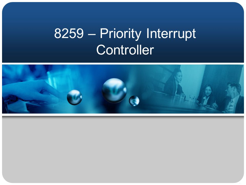 8259 – Priority Interrupt Controller