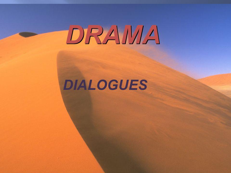 DRAMA DIALOGUES