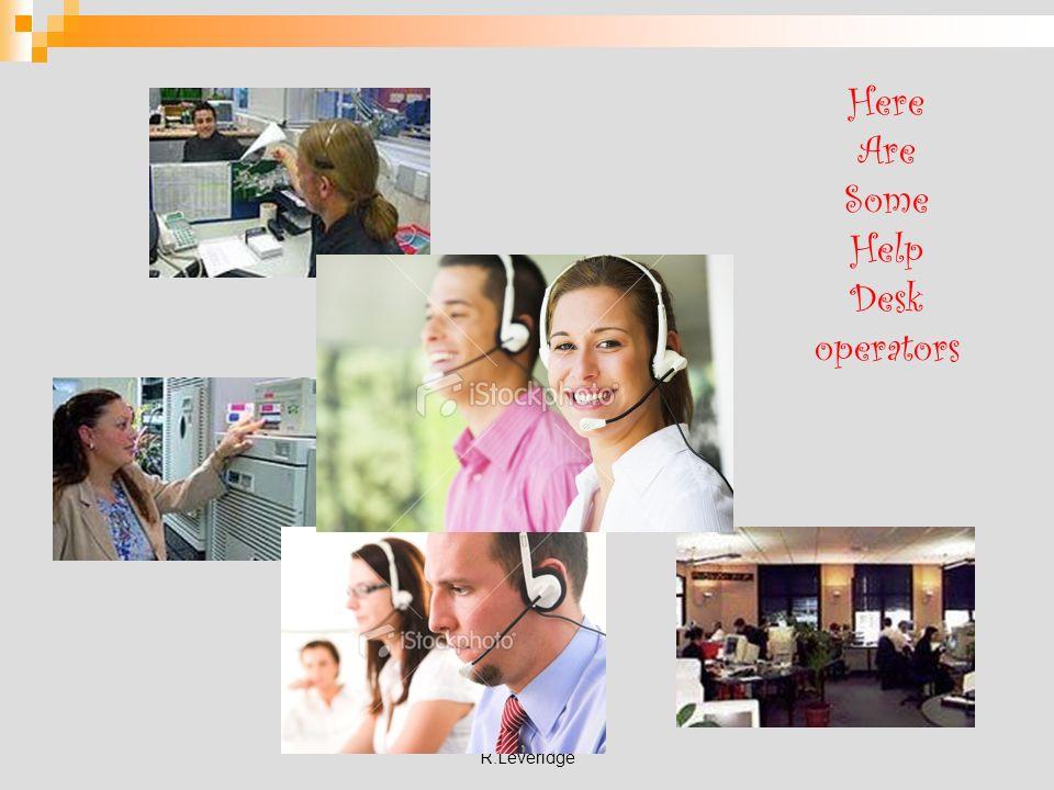 R.Leveridge Here Are Some Help Desk operators