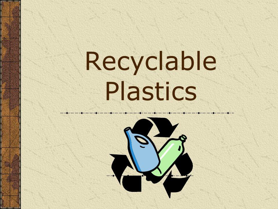 Recyclable Plastics