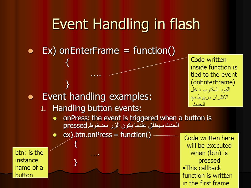Event Handling in flash Ex) onEnterFrame = function() Ex) onEnterFrame = function(){ ….