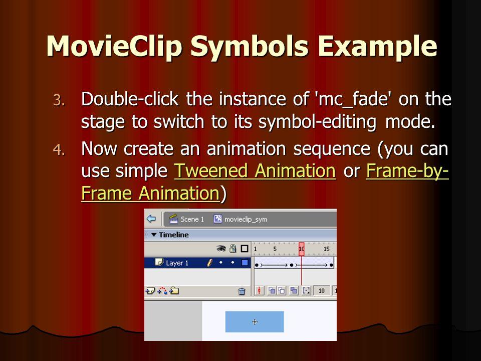 MovieClip Symbols Example 5.