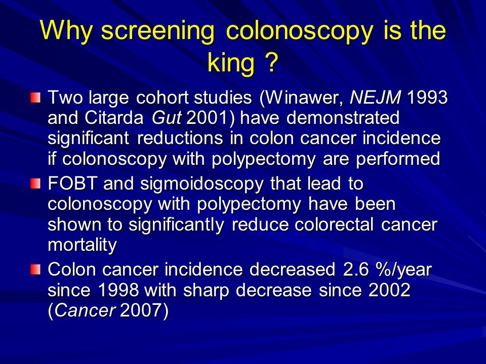 Why screening colonoscopy is the king .