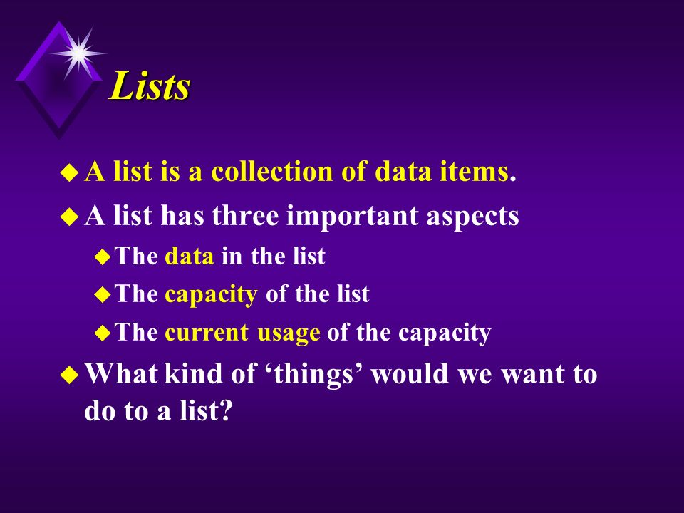 Lists u A list is a collection of data items.