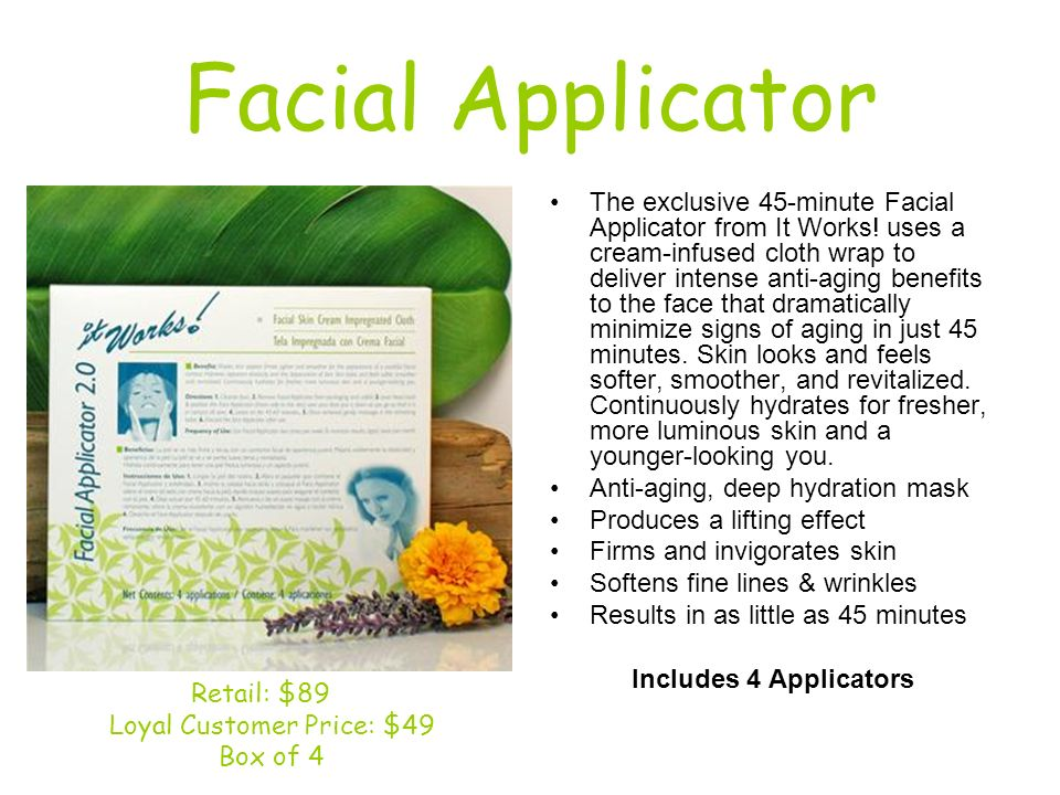Facial Applicator The exclusive 45-minute Facial Applicator from It Works! uses a cream-infused cloth wrap to deliver intense anti-aging benefits to t