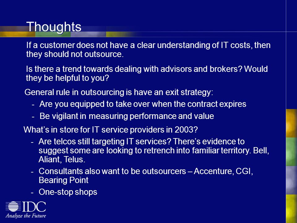 Thoughts If a customer does not have a clear understanding of IT costs, then they should not outsource.