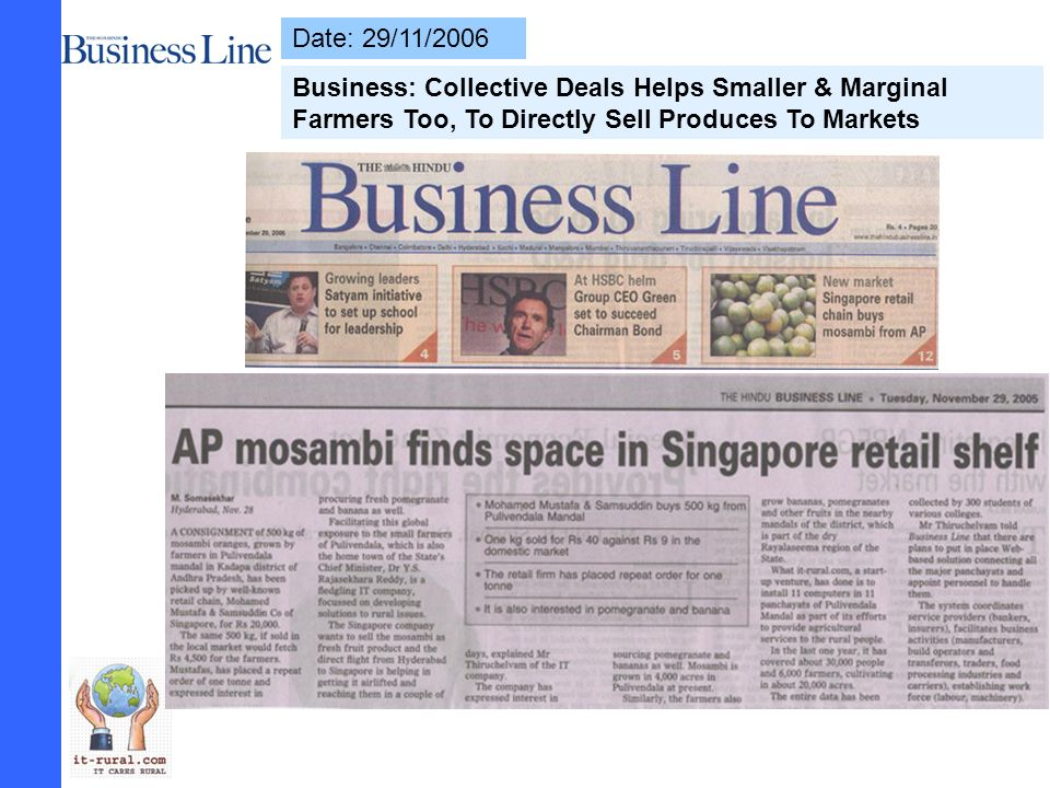 Date: 29/11/2006 Business: Collective Deals Helps Smaller & Marginal Farmers Too, To Directly Sell Produces To Markets