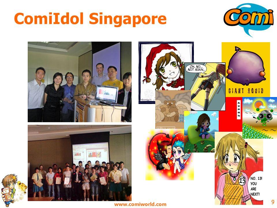 www.comiworld.com 9 ComiIdol Singapore