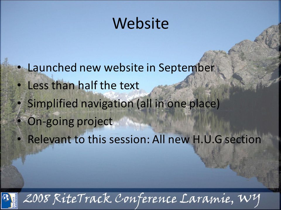 Website Launched new website in September Less than half the text Simplified navigation (all in one place) On-going project Relevant to this session: All new H.U.G section