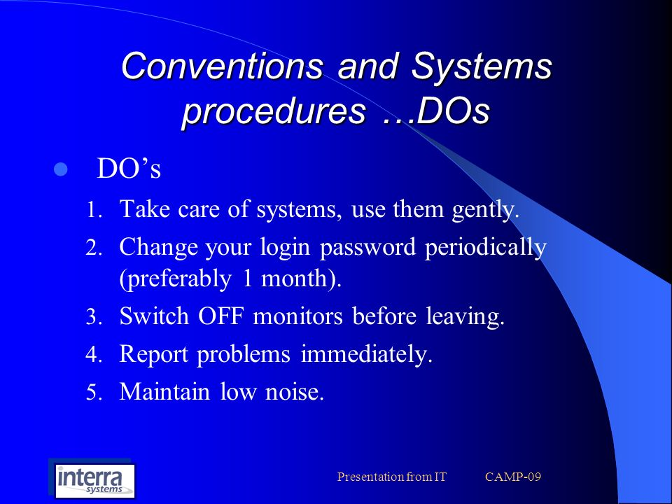 Presentation from IT CAMP-09 Conventions and Systems procedures …DOs DOs 1.
