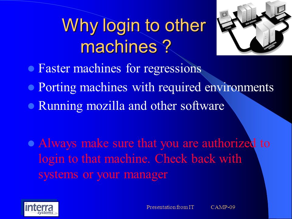 Presentation from IT CAMP-09 Why login to other machines .