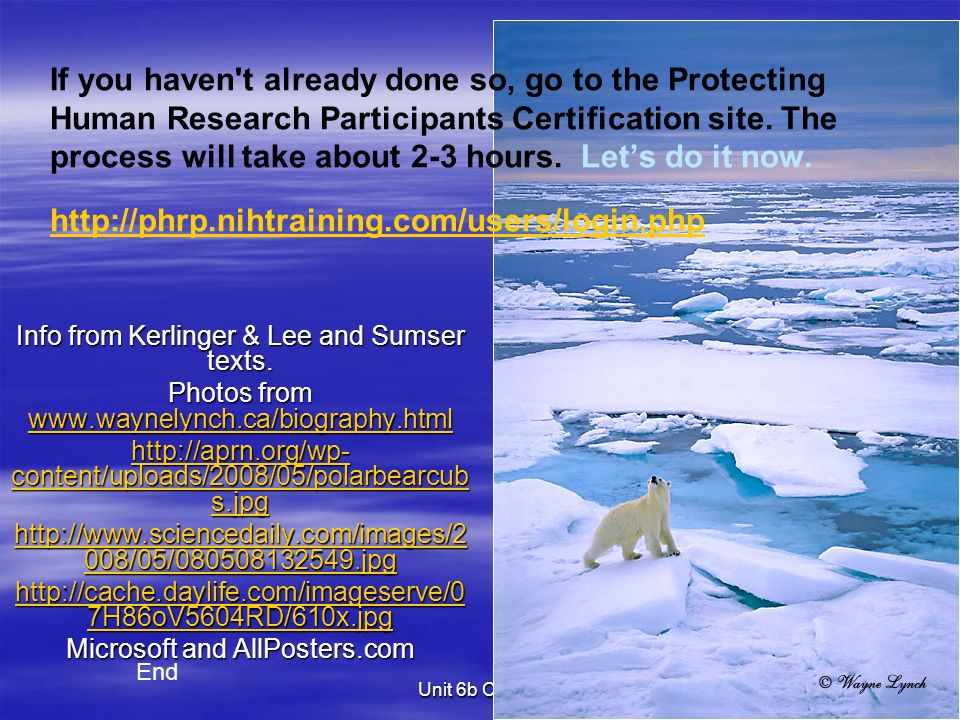 Unit 6b CA517 6 If you haven t already done so, go to the Protecting Human Research Participants Certification site.
