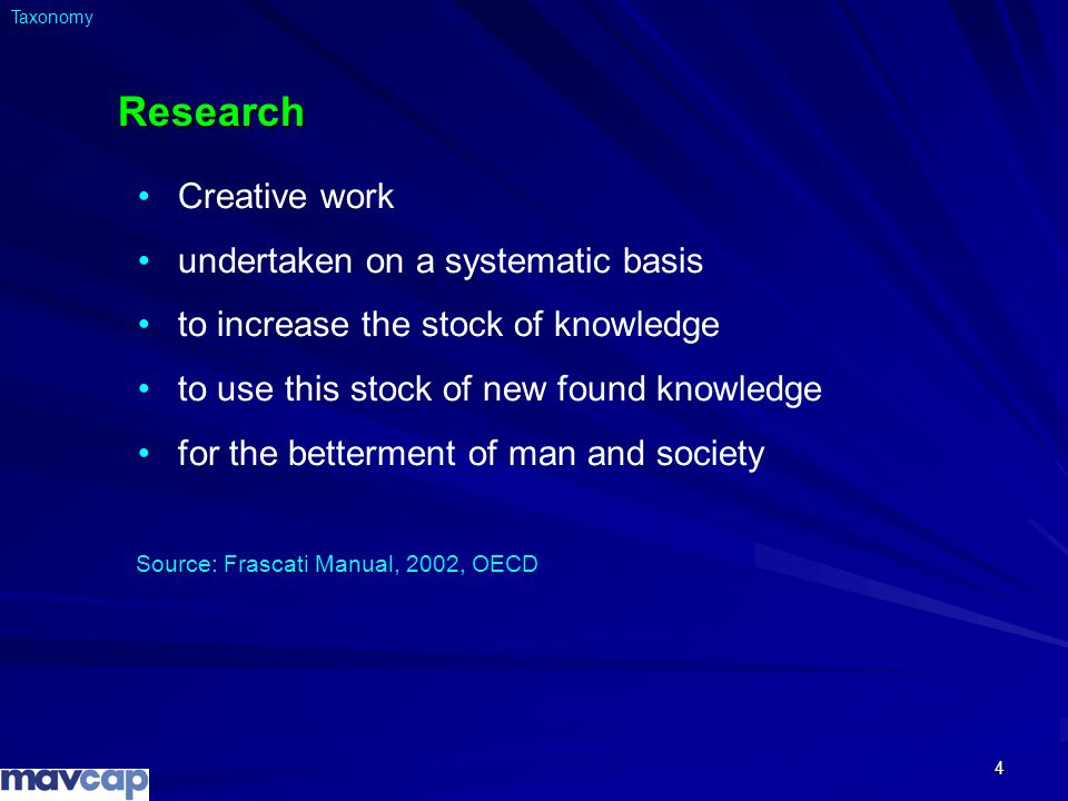4 Research Creative work undertaken on a systematic basis to increase the stock of knowledge to use this stock of new found knowledge for the betterme