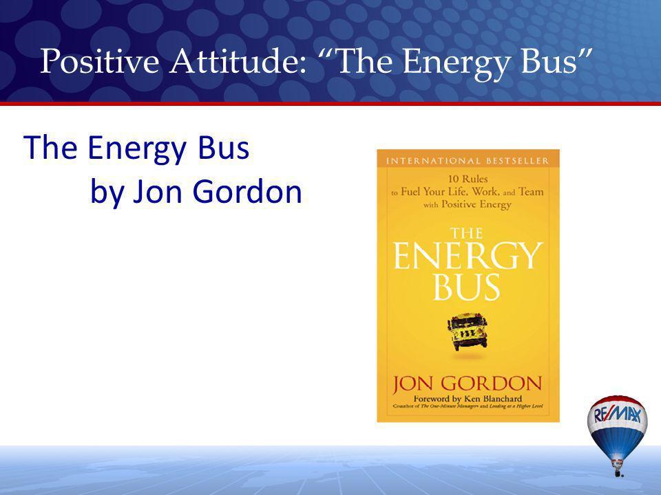 The Energy Bus by Jon Gordon Positive Attitude: The Energy Bus