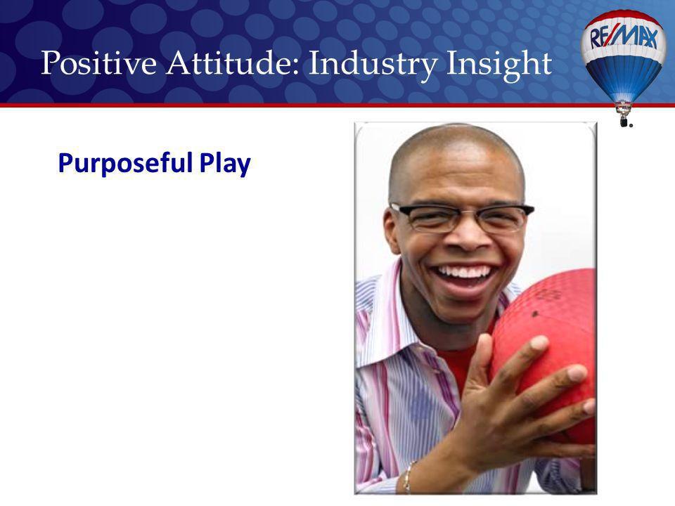 Purposeful Play Positive Attitude: Industry Insight