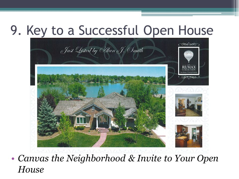 9. Key to a Successful Open House Canvas the Neighborhood & Invite to Your Open House