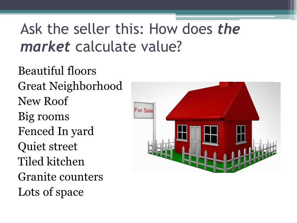 Ask the seller this: How does the market calculate value.