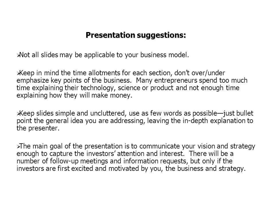 Presentation suggestions: Not all slides may be applicable to your business model. Keep in mind the time allotments for each section, dont over/under
