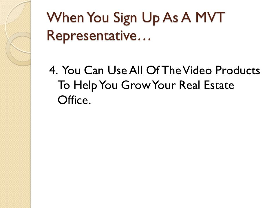 When You Sign Up As A MVT Representative… 4.