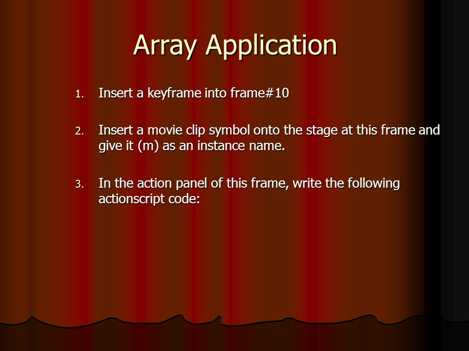 Array Application 1. Insert a keyframe into frame#10 2.
