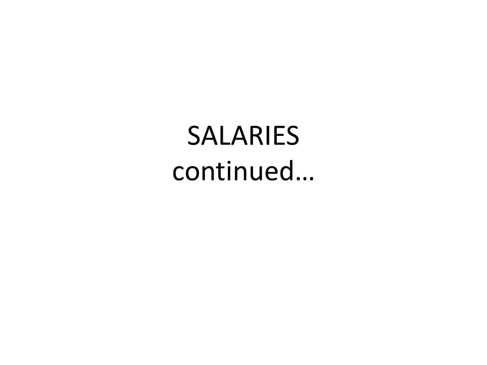 SALARIES continued…
