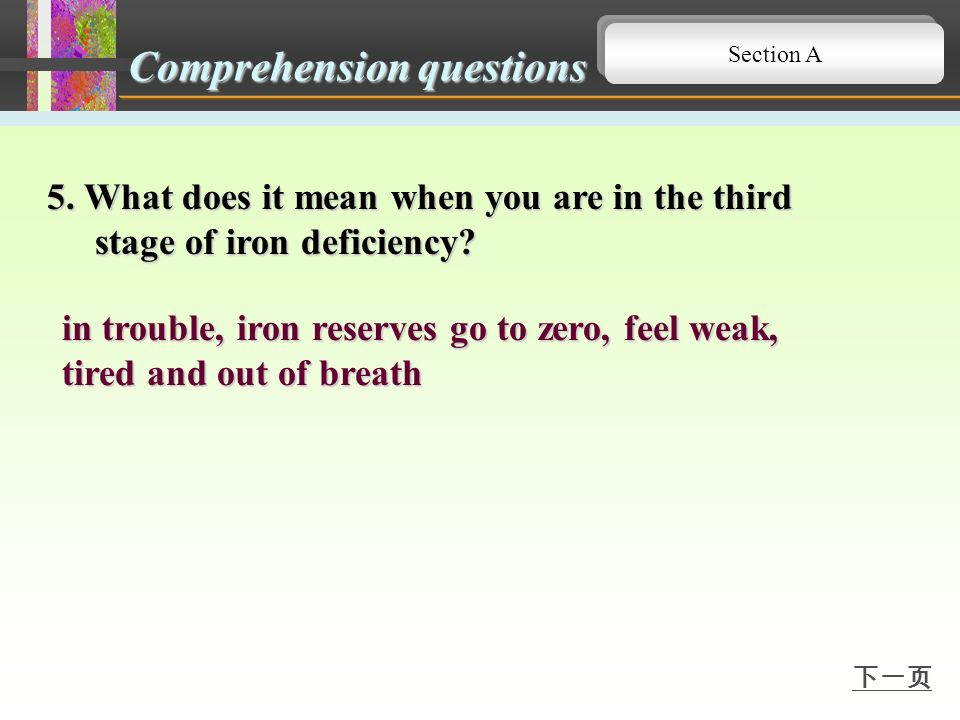 3. How does exercise cause iron deficiency? a variety of mechanisms, sweat, bleeding of the digestive system Comprehension questions Section A 4. How
