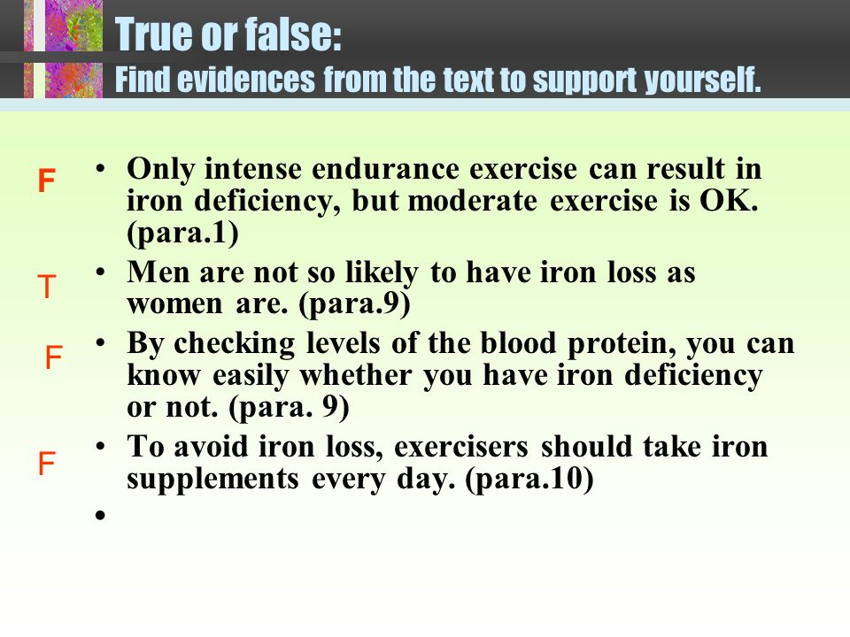 6. What are good sources of iron. meat, chicken, fish, dates, beans, leafy green vegetables.