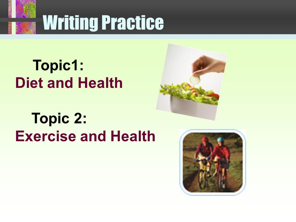 Writing Sample Good health is affected by a balanced diet.
