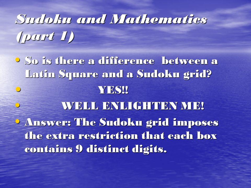 Sudoku and Mathematics PART 1 - Sudoku and Latin Square PART 1 - Sudoku and Latin Square (Child and Parent) (Child and Parent)