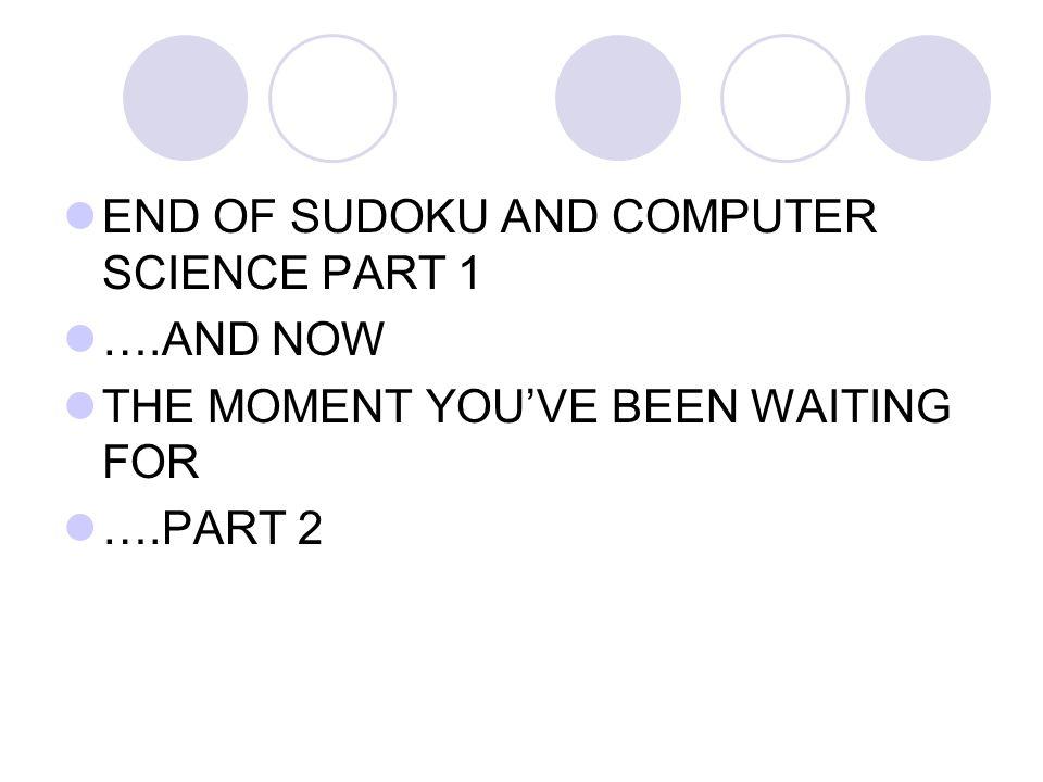 Entering the puzzle data public static void main(String args[]){ Sudoku sudoku = new Sudoku(); int puzzle1[][] = { {0, 0, 0, 7, 0, 0, 0, 0, 0}, {0, 0,