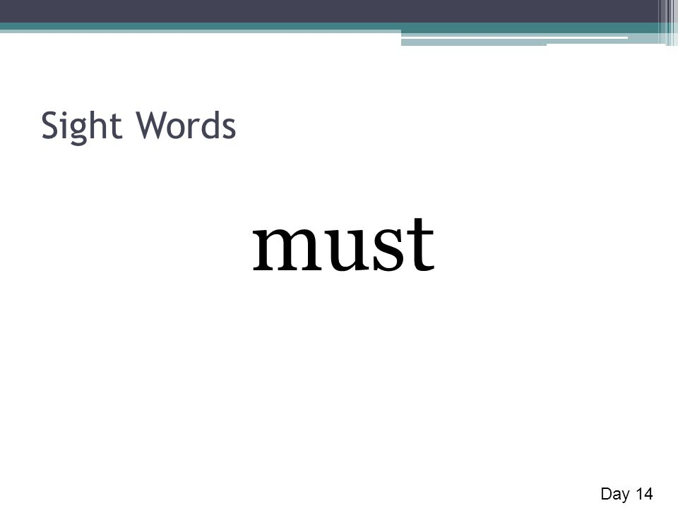 Sight Words must Day 14