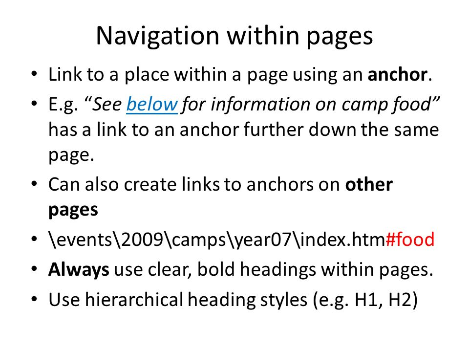 Navigation within pages Link to a place within a page using an anchor.