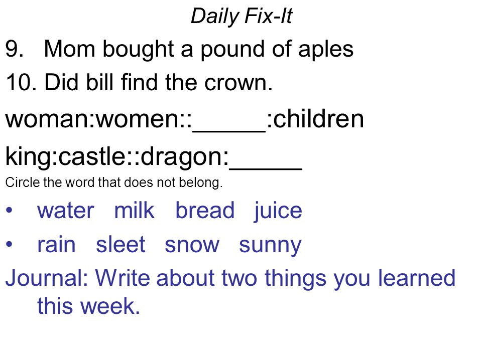 Daily Fix-It 9.Mom bought a pound of aples 10. Did bill find the crown.