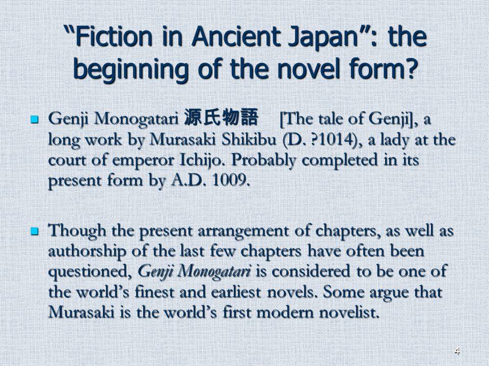4 Fiction in Ancient Japan: the beginning of the novel form.
