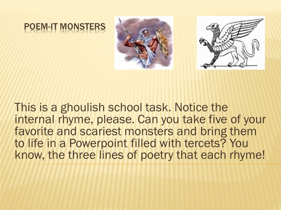 This is a ghoulish school task. Notice the internal rhyme, please.