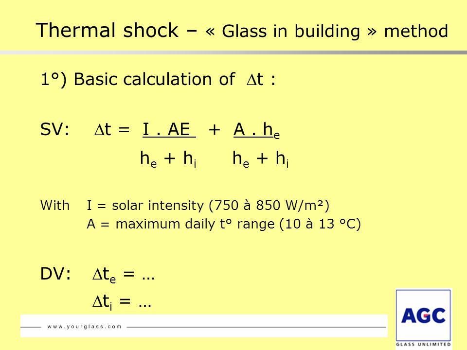 1°) Basic calculation of t : SV: t = I. AE + A. h e h e + h i h e + h i With I = solar intensity (750 à 850 W/m²) A = maximum daily t° range (10 à 13