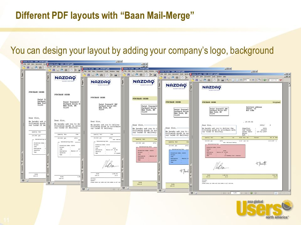 11 Different PDF layouts with Baan Mail-Merge You can design your layout by adding your companys logo, background