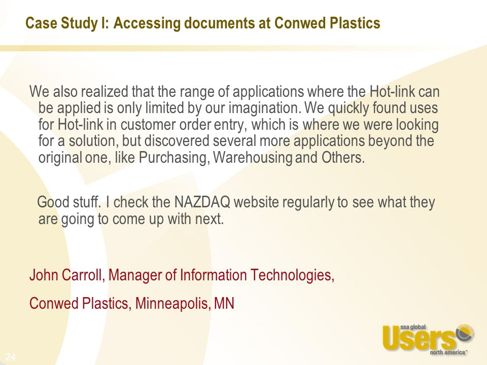 24 Case Study I: Accessing documents at Conwed Plastics We also realized that the range of applications where the Hot-link can be applied is only limi