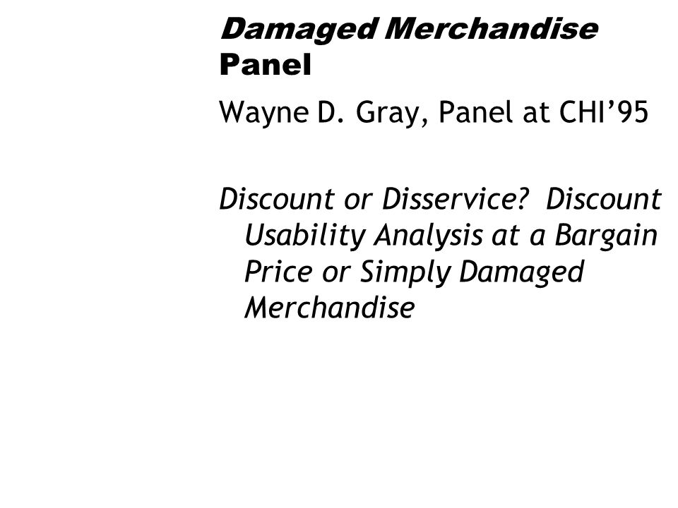 Damaged Merchandise Panel Wayne D. Gray, Panel at CHI95 Discount or Disservice.