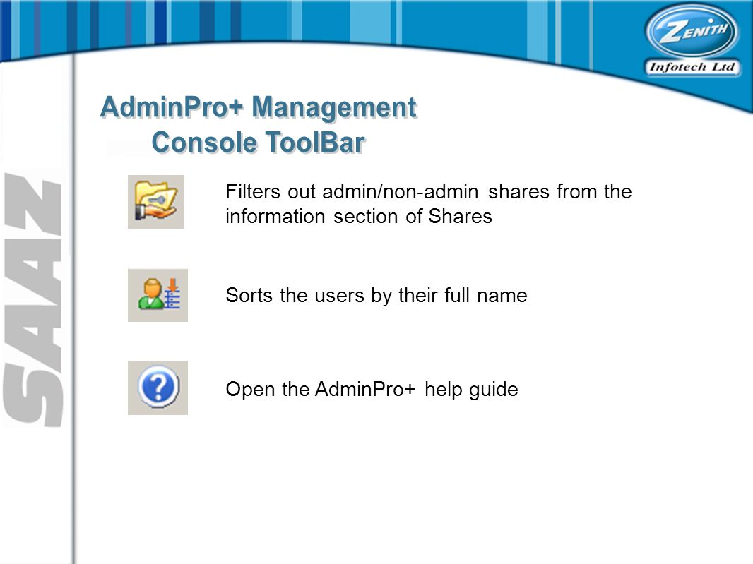 Filters out admin/non-admin shares from the information section of Shares Sorts the users by their full name Open the AdminPro+ help guide