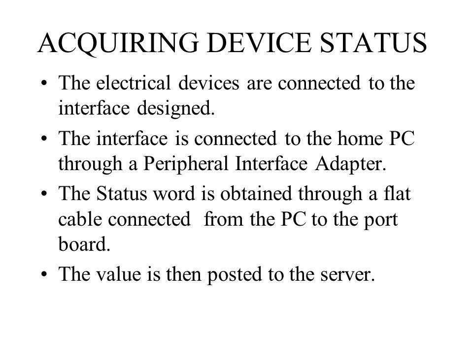 ACQUIRING DEVICE STATUS The electrical devices are connected to the interface designed.
