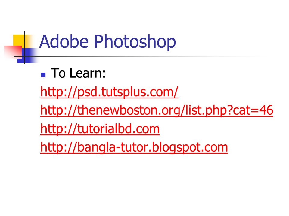 Adobe Photoshop To Learn:     cat=46