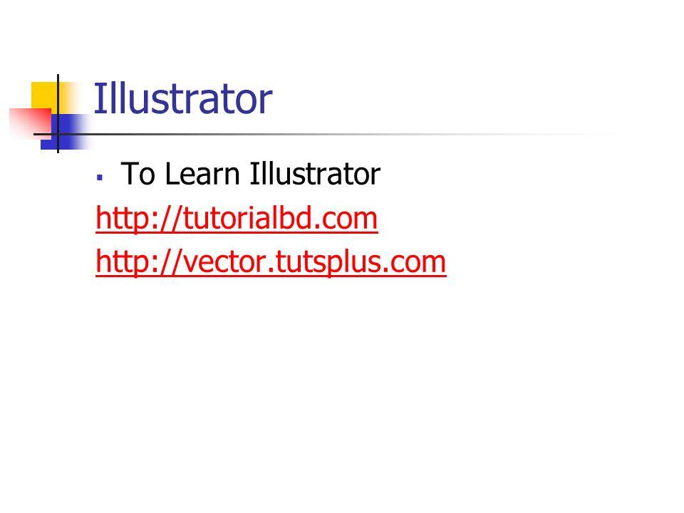 Illustrator To Learn Illustrator http://tutorialbd.com http://vector.tutsplus.com