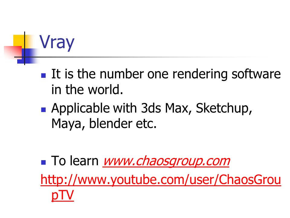 Vray It is the number one rendering software in the world.