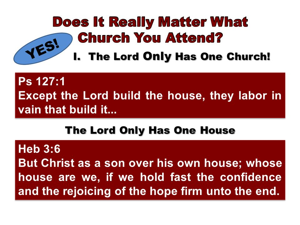 The Lord Only Has One House Heb 3:6 But Christ as a son over his own house; whose house are we, if we hold fast the confidence and the rejoicing of the hope firm unto the end.